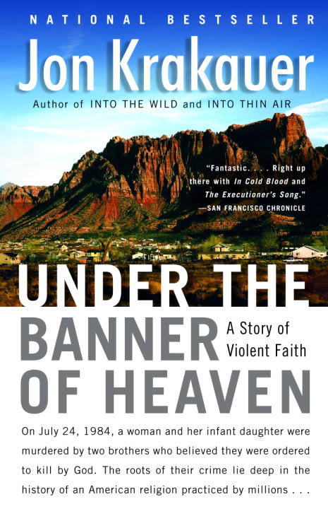 John Krakauer, Under the Banner of Heaven: A Story of Violent Faith