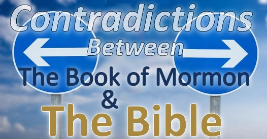 Contradictions between the Book of Mormon and the Bible