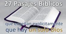 27 Pasajes Biblicos que ensenan que hay un solo Dios